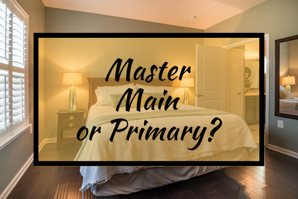 Master Bedroom or Main? The results are in.